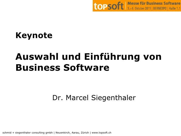 KeynoteAuswahl und Einführung von Business Software<br />Dr. Marcel Siegenthaler<br />