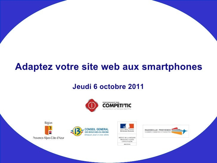 2011 10 06 adaptez votre site web aux smartphones by competitic