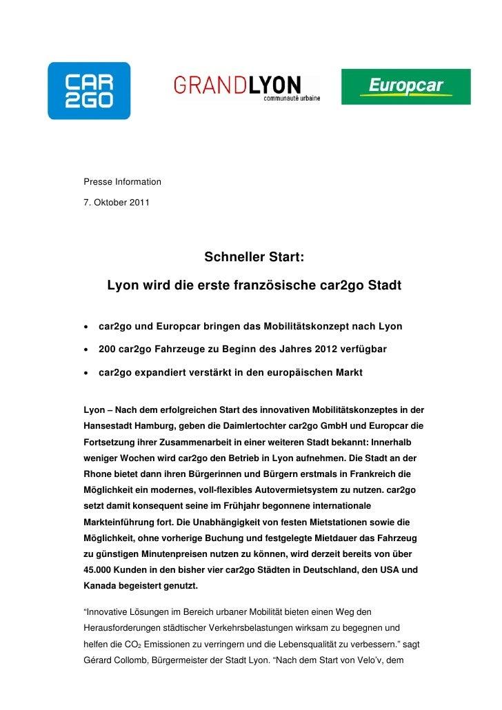 Presse Information7. Oktober 2011                             Schneller Start:     Lyon wird die erste französische car2go...
