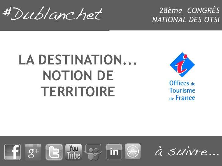 28ème CONGRÈS                    NATIONAL DES OTSILA DESTINATION...   NOTION DE   TERRITOIRE