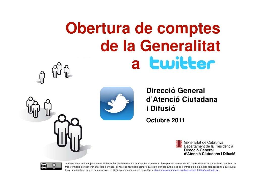 Obertura de comptes        de la Generalitat             a                                                                ...