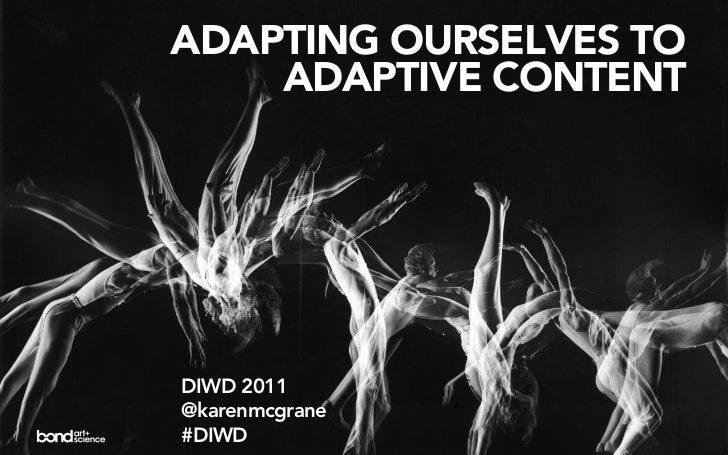 ADAPTING OURSELVES TO    ADAPTIVE CONTENTDIWD 2011@karenmcgrane#DIWD