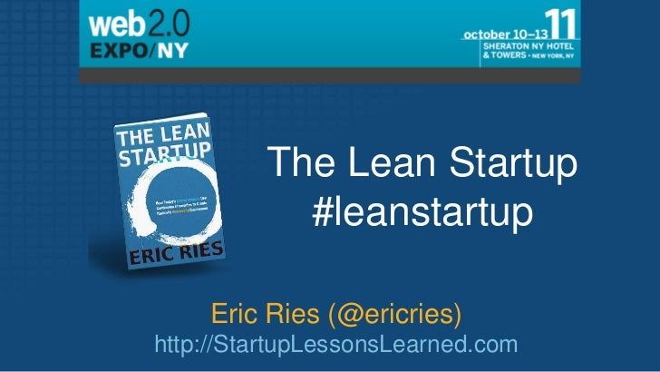 2011 10 12 eric ries lean startup web 2.0 expo ny keynote