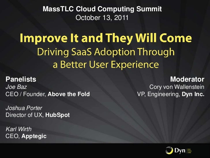 MassTLC Cloud Computing Summit                     October 13, 2011Panelists                                       Moderat...