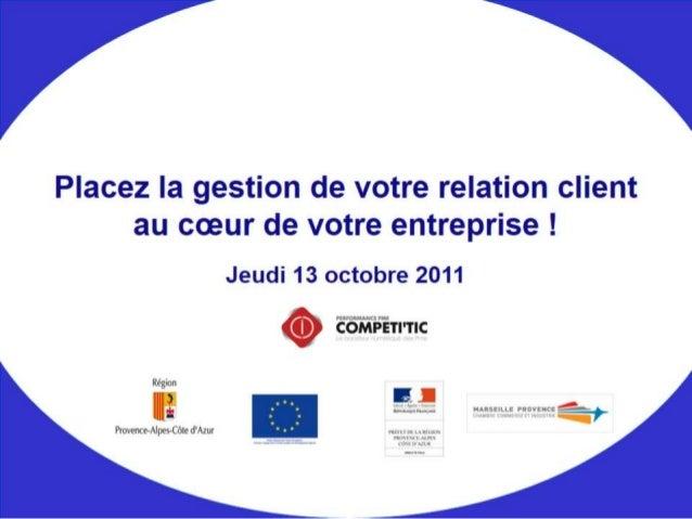 2011 10 13 gestion de la relation client by competitic