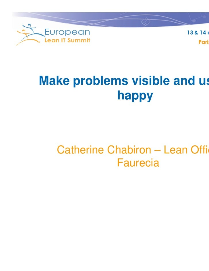 Copyright © Institut Lean France 2011Make problems visible and users            happy  Catherine Chabiron – Lean Office   ...