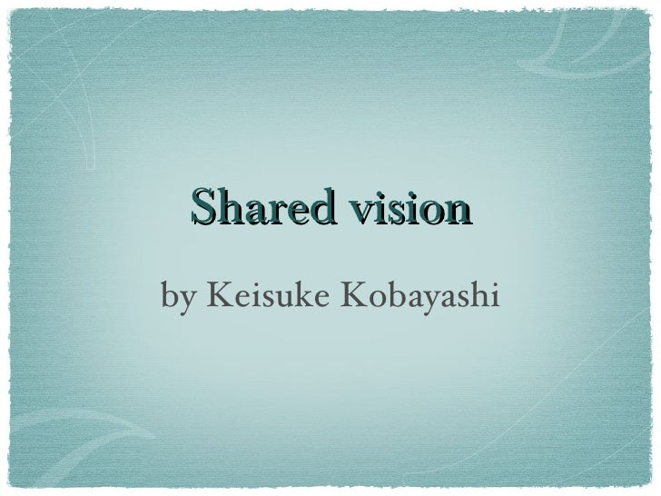 20111016 a shared vision kobayashi