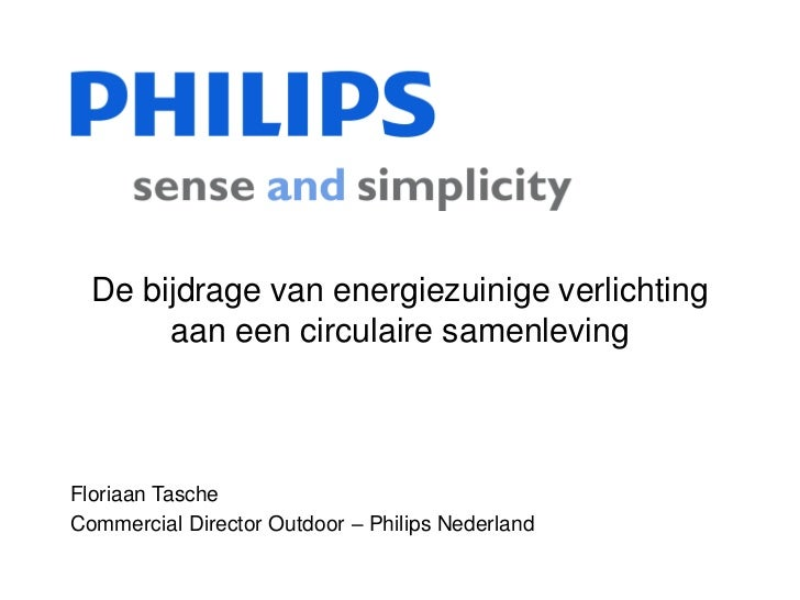 De bijdrage van energiezuinige verlichting       aan een circulaire samenlevingFloriaan TascheCommercial Director Outdoor ...
