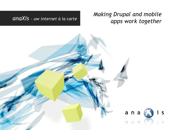 Making Drupal and mobile<br />appswork together<br />