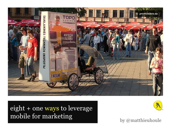 ©   promobikes.eu  eight + one  ways  to leverage mobile for marketing by @matthieuhoule