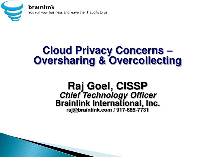 brainlinkYou run your business and leave the IT audits to us.    Cloud Privacy Concerns –   Oversharing & Overcollecting  ...