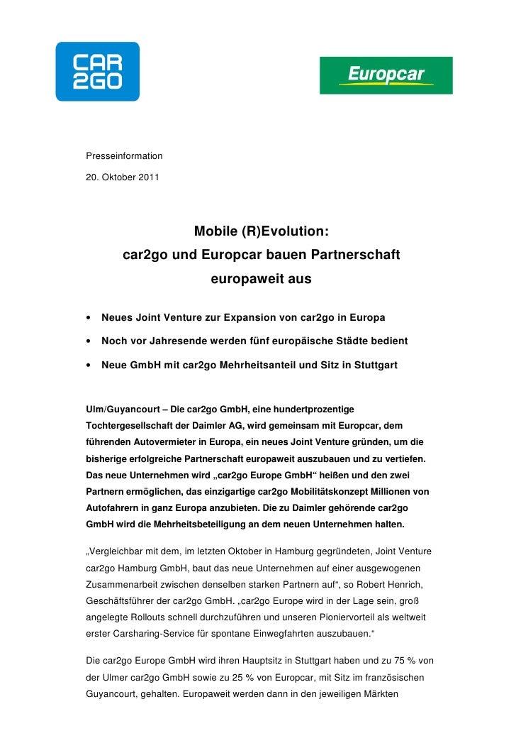 Presseinformation20. Oktober 2011                         Mobile (R)Evolution:        car2go und Europcar bauen Partnersch...
