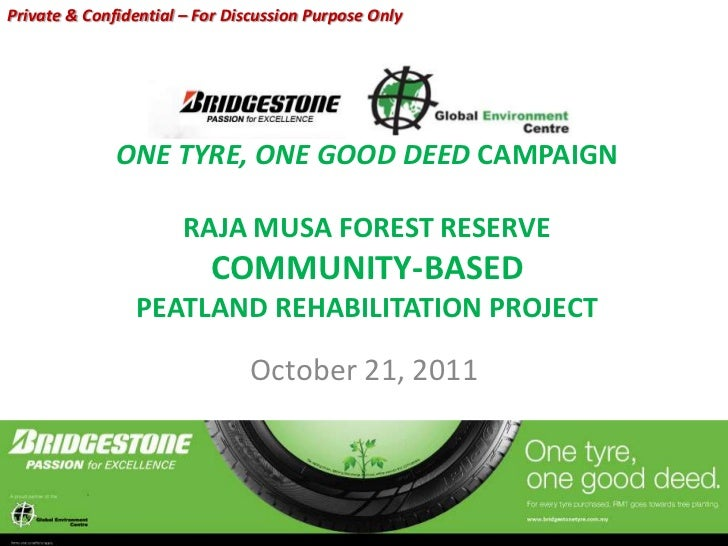 Private & Confidential – For Discussion Purpose Only              ONE TYRE, ONE GOOD DEED CAMPAIGN                       R...
