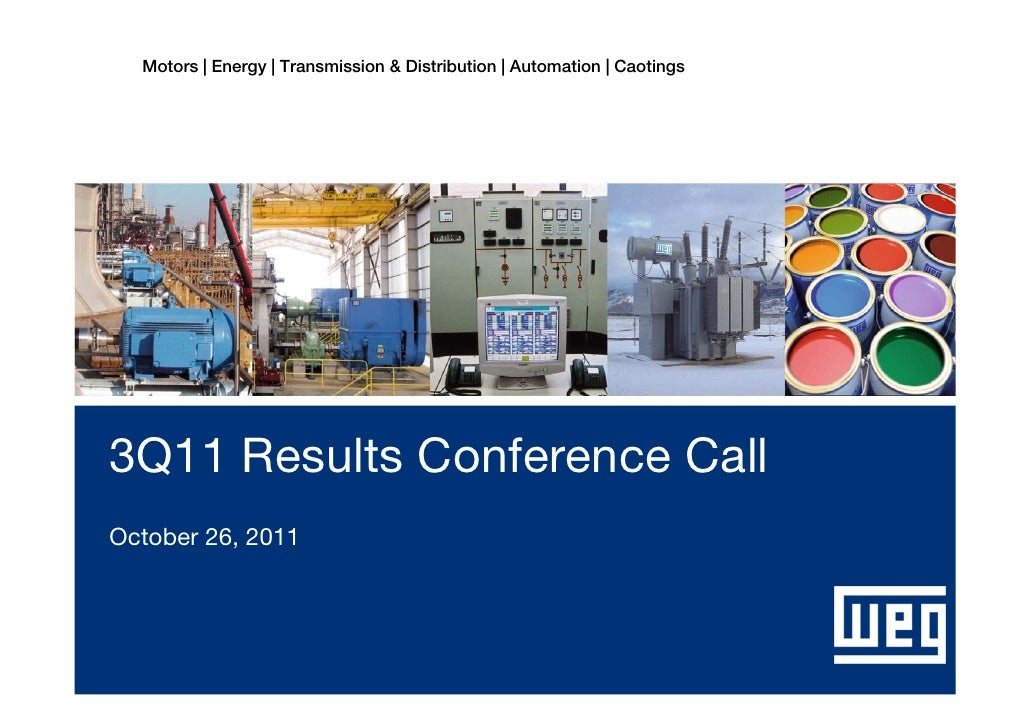 Motors | Energy | Transmission & Distribution | Automation | Caotings3Q11 Results Conference CallOctober 26, 20113Q11 Resu...