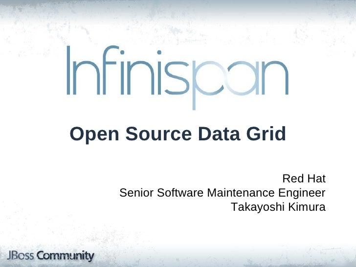 InfinispanOpen Source Data Grid                                 Red Hat    Senior Software Maintenance Engineer           ...