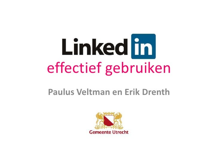 20111027 LinkedIn effectief gebruiken - Gemeente Utrecht