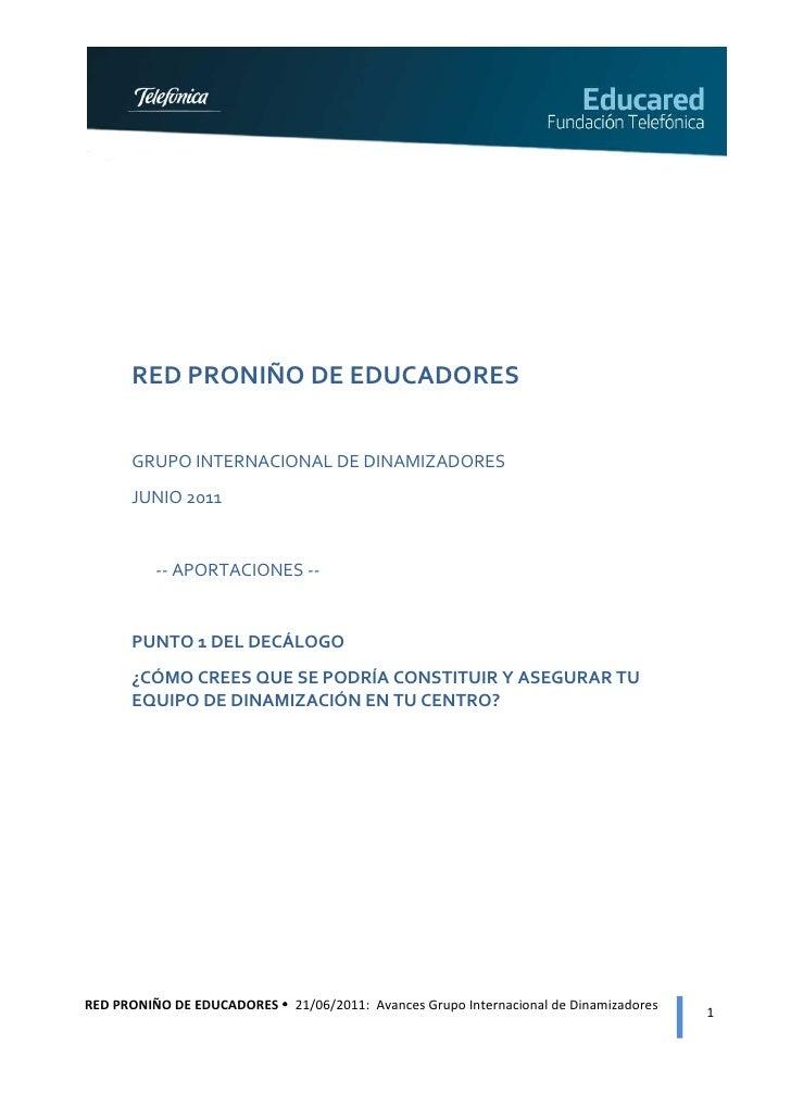 RED PRONIÑO DE EDUCADORES      GRUPO INTERNACIONAL DE DINAMIZADORES      JUNIO 2011         -- APORTACIONES --      PUNTO ...