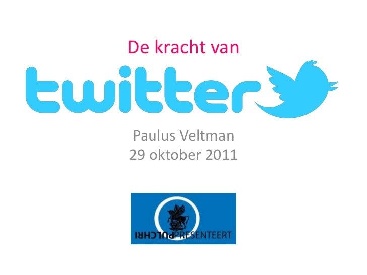 20111029 De kracht van Twitter - Pulchri Presenteert