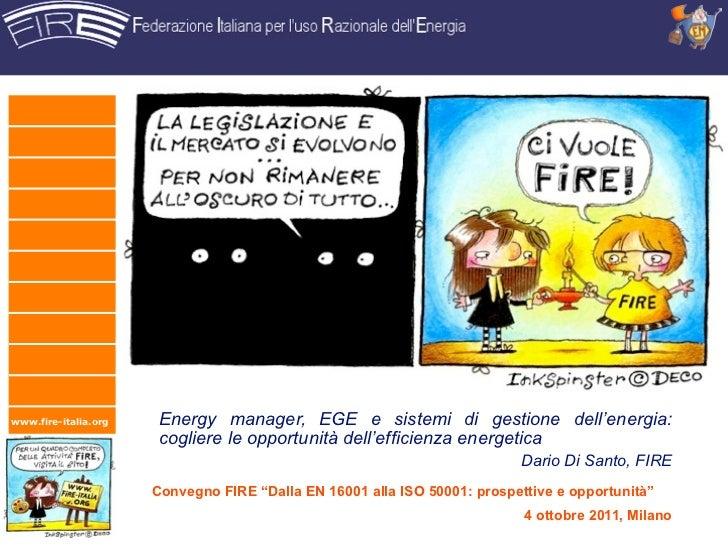 www.fire-italia.org    Energy manager, EGE e sistemi di gestione dell'energia:                       cogliere le opportuni...