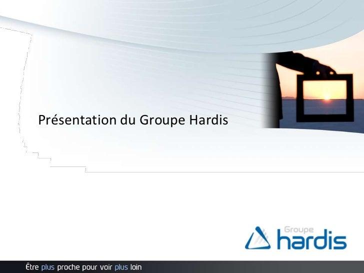 Présentation du Groupe Hardis