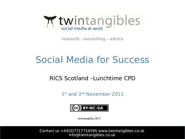 Social Media for Success - RICS CPD Session Glasgow/Edinburgh 1-2/11/11