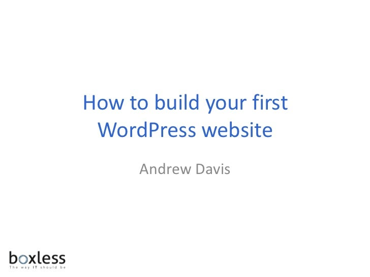 How to build your first WordPress website      Andrew Davis