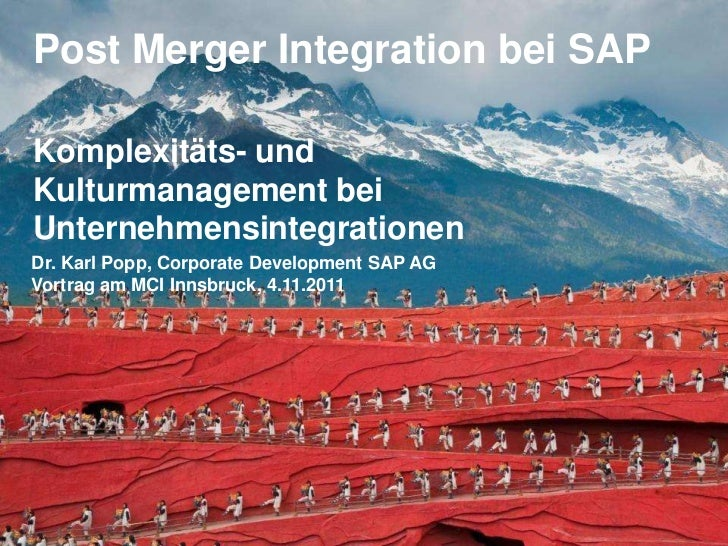 Post Merger Integration bei SAPKomplexitäts- undKulturmanagement beiUnternehmensintegrationenDr. Karl Popp, Corporate Deve...