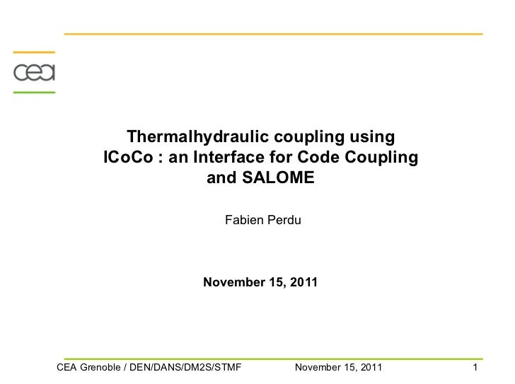 Thermalhydraulic coupling using        ICoCo : an Interface for Code Coupling                     and SALOME              ...