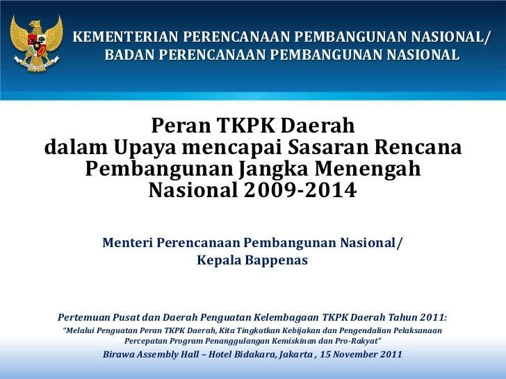 Menteri PPN/Bappenas: Peran TKPK Daerah dalam Upaya mencapai Sasaran Rencana Pembangunan Jangka Menengah Nasional 2009-2014