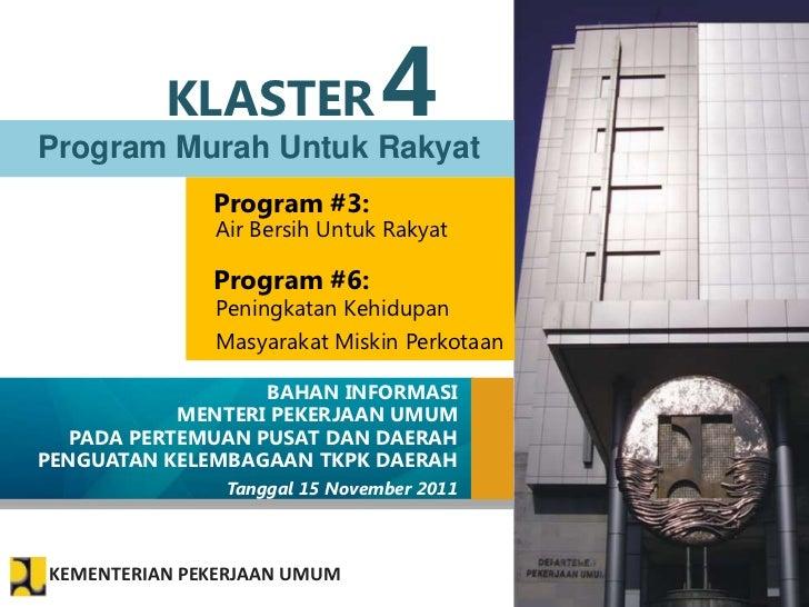 KLASTERProgram Murah Untuk Rakyat                               4              Program #3:              Air Bersih Untuk R...