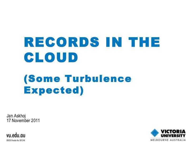 Jan Askhoj 17 November 2011 RECORDS IN THE CLOUD  (Some Turbulence Expected)