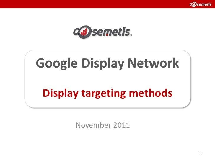 Google Display Network Display targeting methods       November 2011                             1
