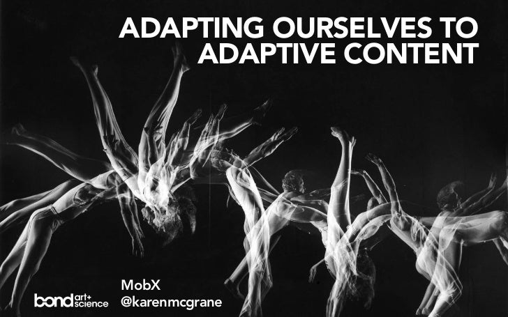 ADAPTING OURSELVES TO    ADAPTIVE CONTENTMobX@karenmcgrane