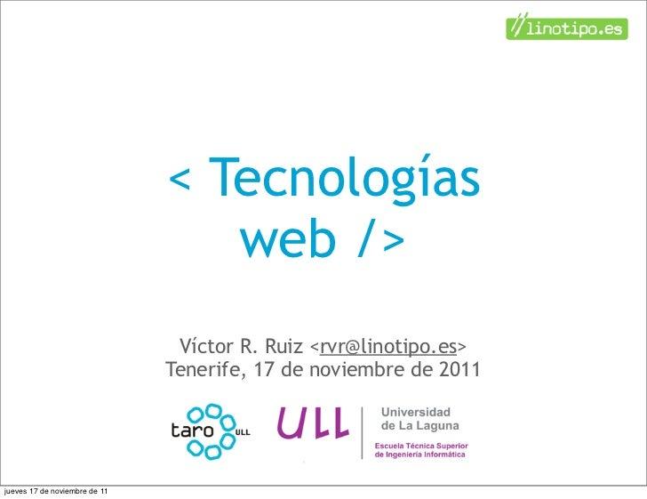 < Tecnologías                                  web />                                Víctor R. Ruiz <rvr@linotipo.es>     ...