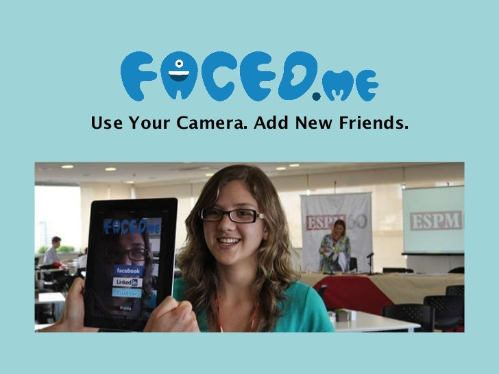 Use Your Camera. Add New Friends.