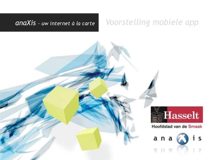 anaXis   – uw internet à la carte   Voorstelling mobiele app