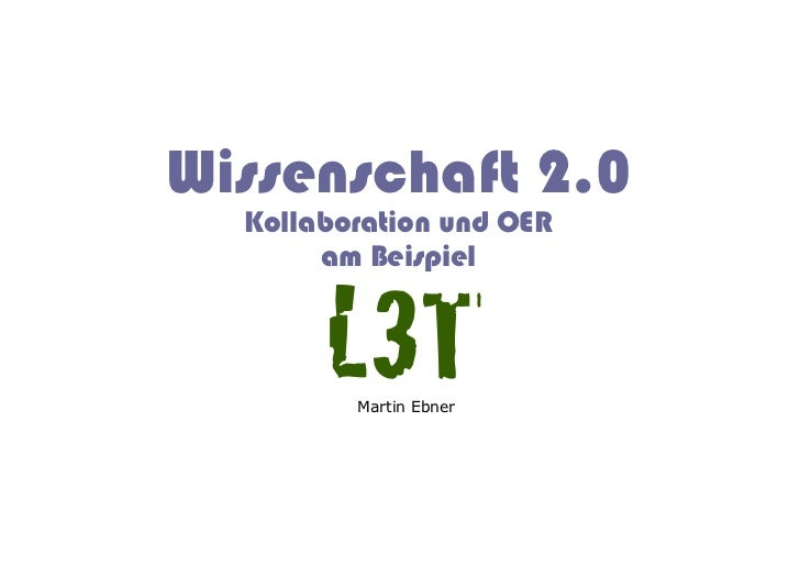 Wissenschaft 2.0 / Kollaboration und OER am Beispiel von L3T