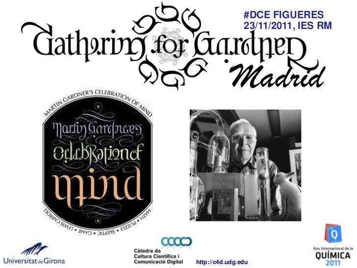 #DCE FIGUERES                23/11/2011, IES RM            Madridhttp://c4d.udg.edu