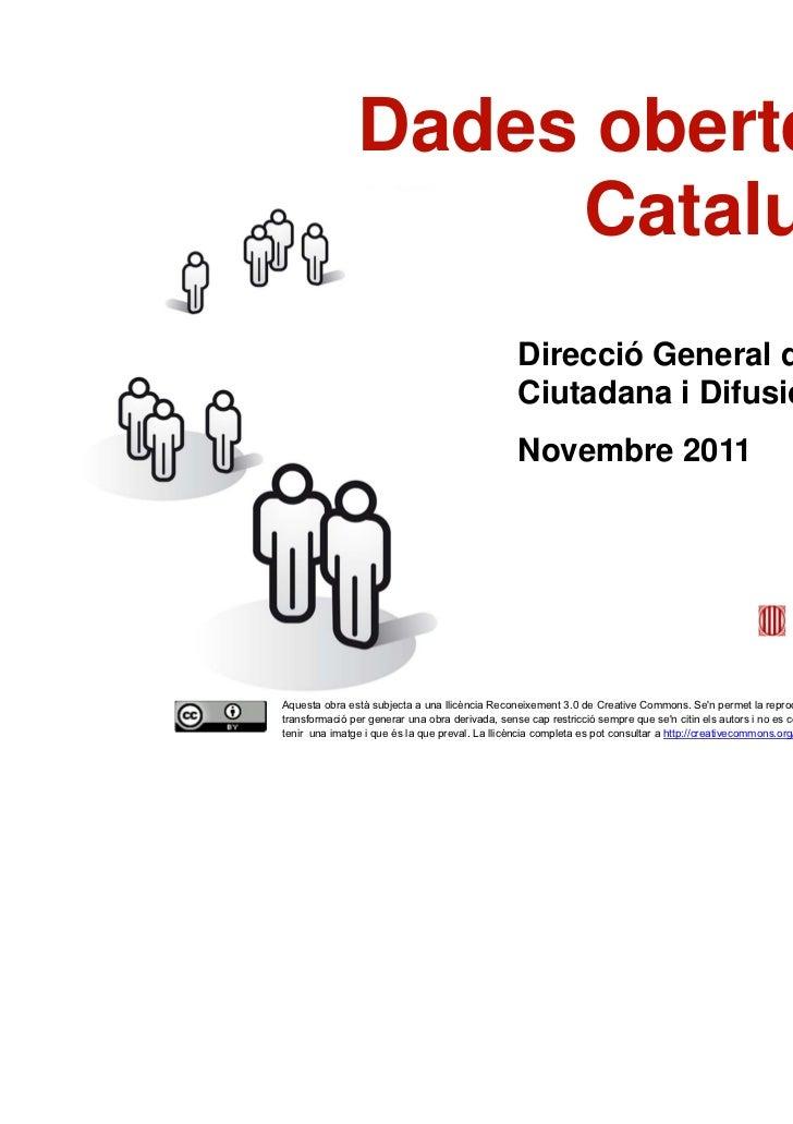 Dades obertes a                        Catalunya                                                     Direcció General d'At...