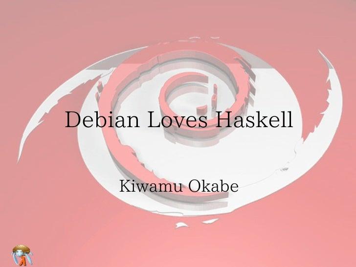 Debian Loves Haskell