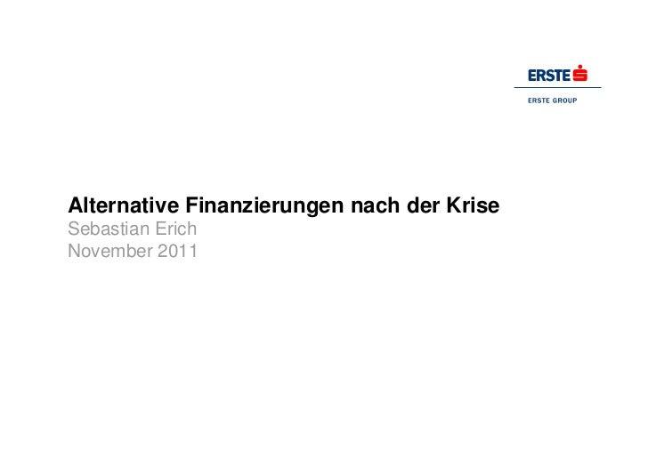 Alternative Finanzierungen nach der KriseSebastian ErichNovember 2011