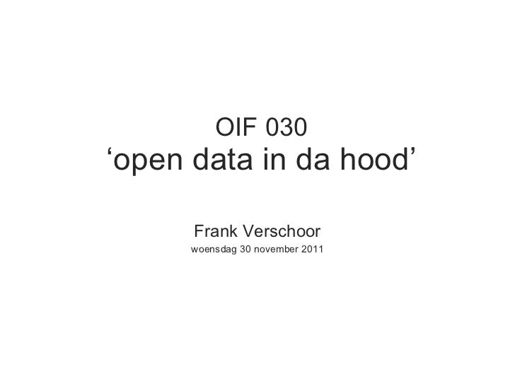 OIF 030 ' open data in da hood ' Frank Verschoor woensdag 30 november 2011