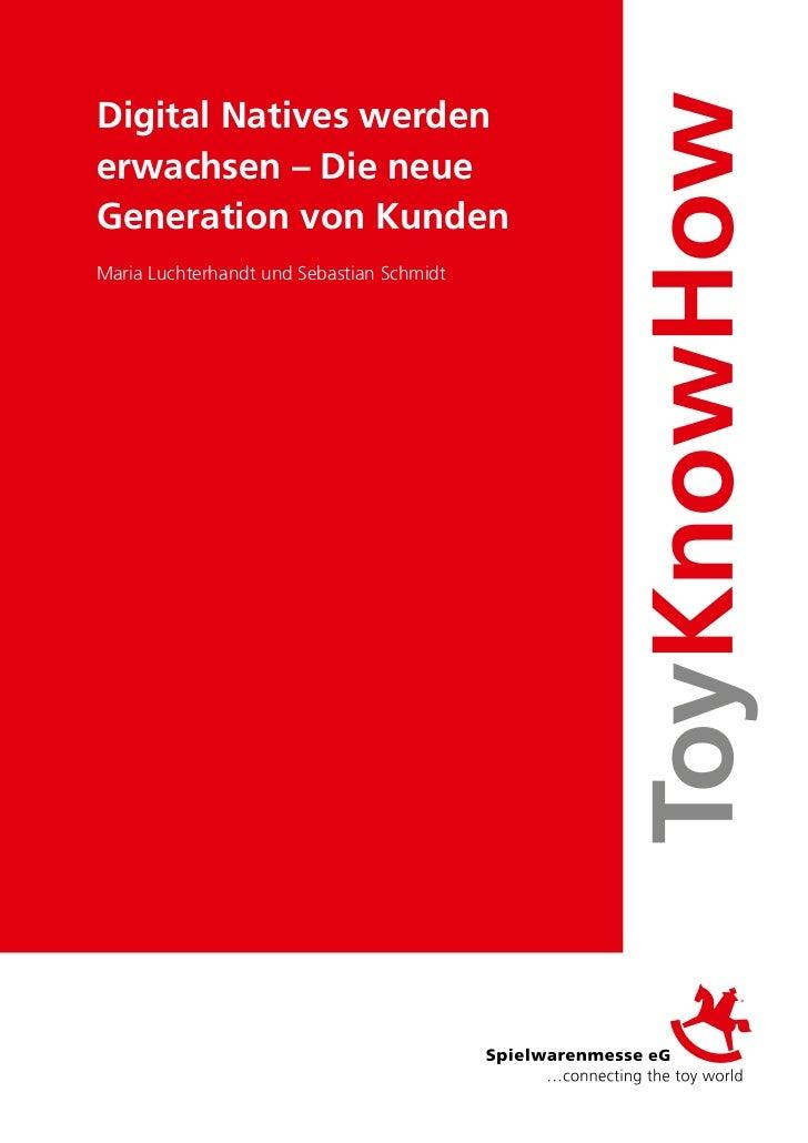 Digital Natives werdenerwachsen – Die neueGeneration von KundenMaria Luchterhandt und Sebastian Schmidt