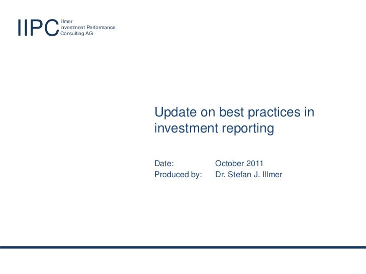 Best practices in investment reporting                        IllmerIIPC                    Investment Performance        ...