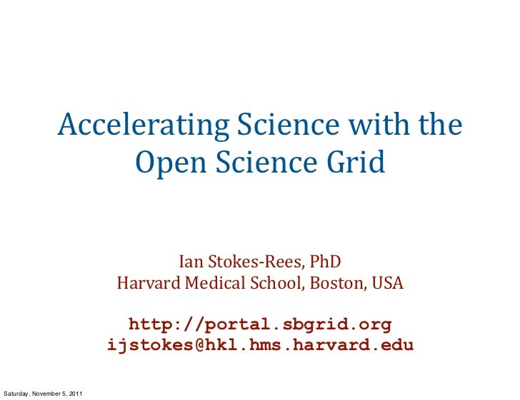 Accelerating Science with the                       Open Science Grid                                    Ian ...