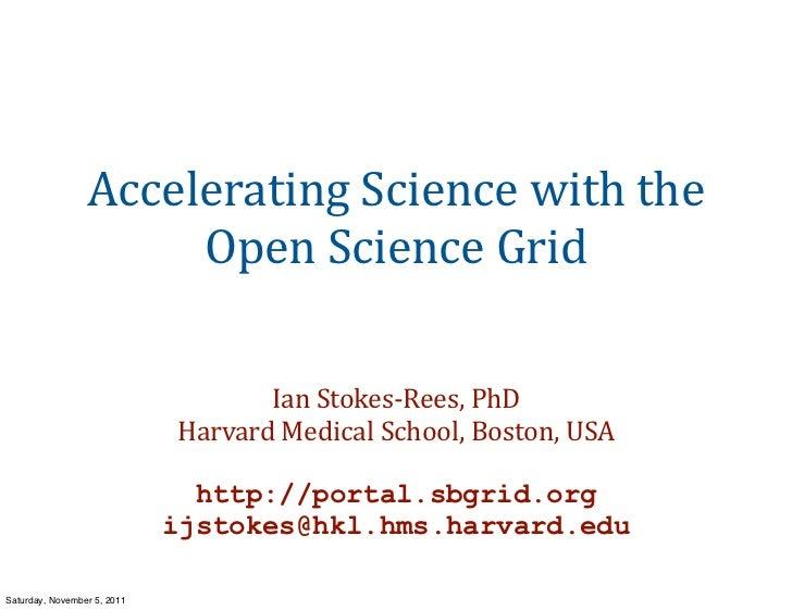 2011 11 pre_cs50_accelerating_sciencegrid_ianstokesrees