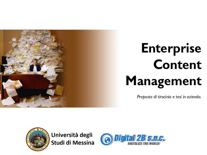 Enterprise    ContentManagement Proposta di tirocinio e tesi in azienda.