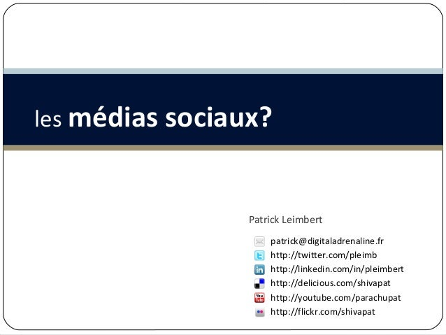 Patrick Leimbert patrick@digitaladrenaline.fr http://twitter.com/pleimb http://linkedin.com/in/pleimbert http://delicious....