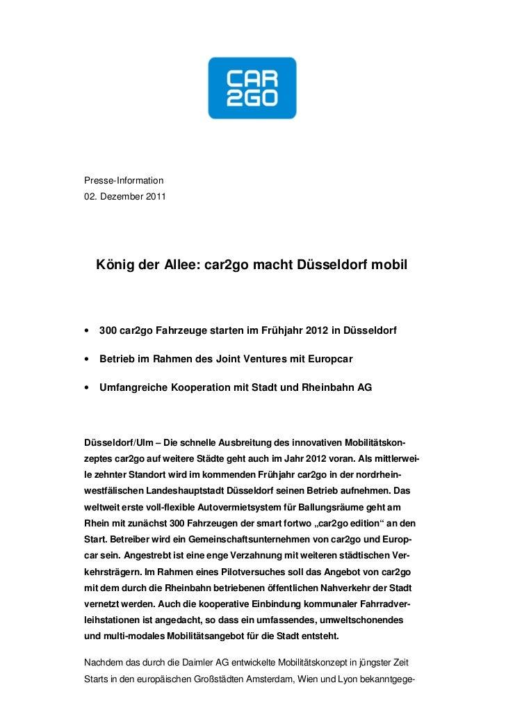 Presse-Information02. Dezember 2011    König der Allee: car2go macht Düsseldorf mobil•   300 car2go Fahrzeuge starten im F...
