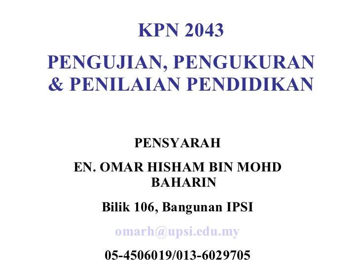 KPN 4043 -PENGUJIAN, PENGUKURAN & PENILAIAN PENDIDIKAN